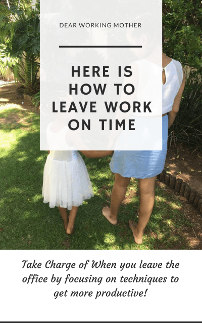 dear working mother how to leave work on time