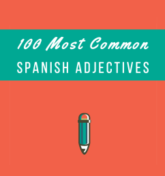 100 Most Common Spanish Adjectives + PDF - My Daily Spanish [ 717 x 1200 Pixel ]