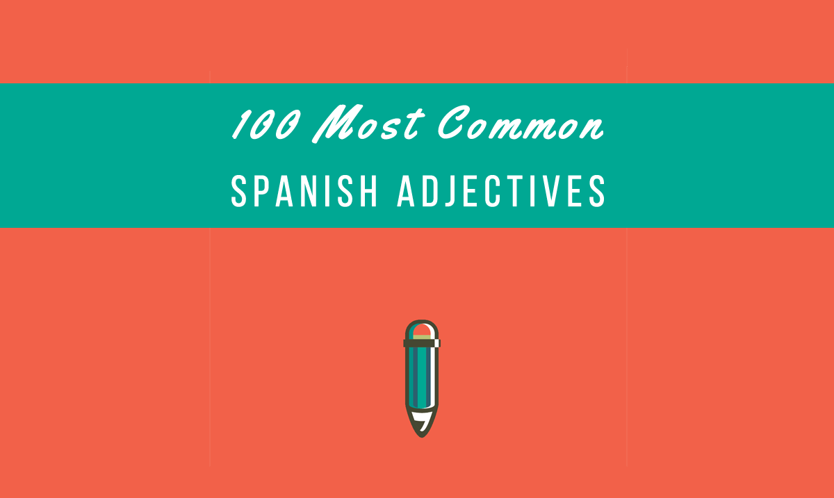 hight resolution of 100 Most Common Spanish Adjectives + PDF - My Daily Spanish