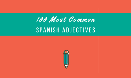 small resolution of 100 Most Common Spanish Adjectives + PDF - My Daily Spanish