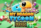 My Dragon Tycoon codes