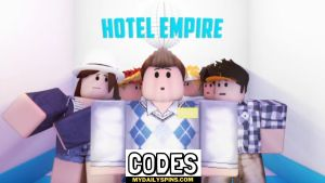 Roblox Hotel Empire Codes list