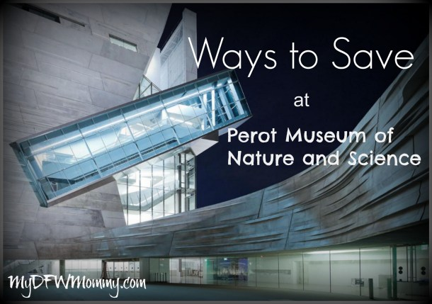 Ways to Save at Perot Museum