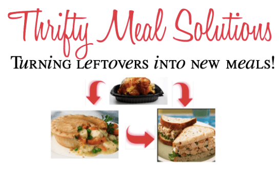 Meal Solutions - turning leftovers into new meals