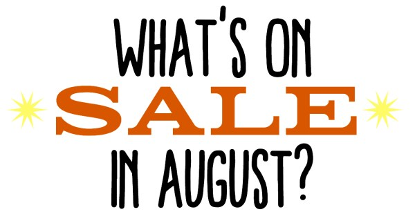 What's on sale in August
