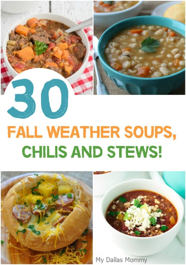 30 Fall Weather Soups, Chilis & Stews