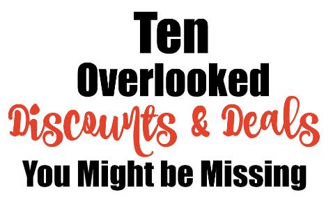 10 overlooked discounts & deals
