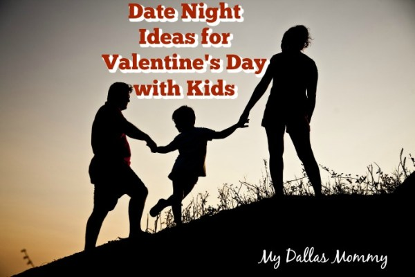 Date Night Ideas for Valentine's Day with Kids