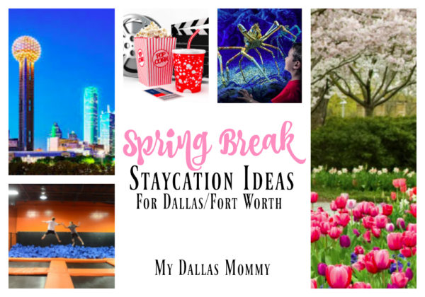 Spring Break Staycation Ideas Dallas and Fort Worth