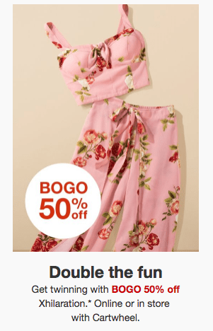 bbdf90f0f This week, Target is offering a BOGO 50% Off sale on Women's Juniors  Xhilaration Apparel both online and in stores. No promo code or in-store  coupon is ...