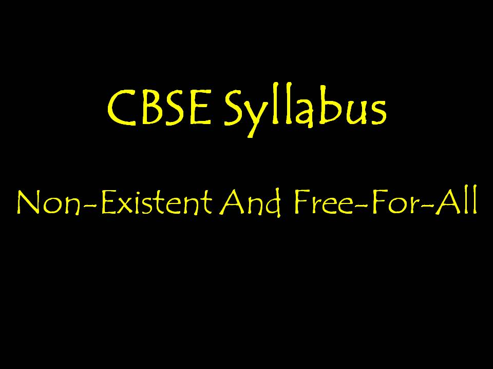 CBSE Syllabus: Non-Existent And Free-For-All