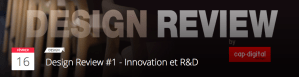 #TECHNO - Design Review - CAP DIGITAL @ Paris | Île-de-France | France