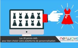 #MARKETING - Bien choisir votre plateforme de personnalisation - By Netwave
