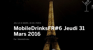 #MOBILE- Mobile Drinks 2016 - By Mobile Drinks Paris @ Paris-16E-Arrondissement | Île-de-France | France