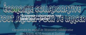 #COLLABORATIF - Économie collaborative: tout savoir pour se lancer - By Alto Avocats @ Paris | Île-de-France | France