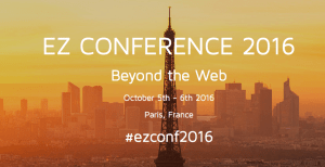 #ezconf2016 - Beyond The Web - EZ Systems @ Le CNIT  | Paris | Île-de-France | France