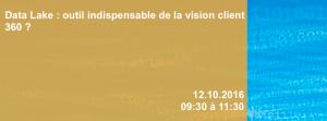 #eMARKETING - Data Lake : outil indispensable de la vision client 360 ? By EBG