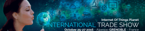 #IOT - IOT PLANET - By IoT Planet Universal @ ALPEXPO  | Grenoble | Auvergne-Rhône-Alpes | France
