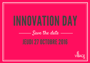#STARTUP - INNOVATION DAY - By le Village CA @ Le Village by CA | Paris | Île-de-France | France