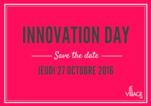 #STARTUP - INNOVATION DAY - By le Village CA @ Le Village by CA | Paris | Île-de-France | France