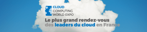 #IT  - Cloud Computing World Expo - By Cherche Midi Expo @ Paris expo Porte de Versailles  | Paris | Île-de-France | France