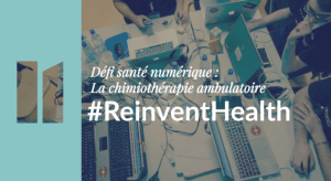 #REINVENTHEALTH : LA CHIMIOTHÉRAPIE AMBULATOIRE - By Health Factory, Alsace Biovalley et NUMA @ Paris | Île-de-France | France