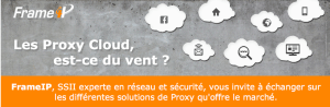 #IT - Les Proxy cloud est-ce du vent ? By Frame IP