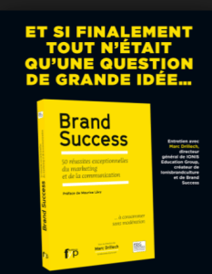 #eMARKETING - BRAND SUCCESS : 50 RÉUSSITES EXCEPTIONNELLES DU MARKETING ET DE LA COMMUNICATION - By ADETEM @ ISEG | Nantes | Pays de la Loire | France