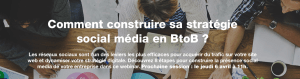 #eMARKETING - Webinar- Comment construire sa stratégie social media en BtoB ? By Indexel