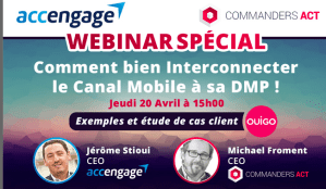 #eMARKETING - Webinar COMMENT BIEN INTERCONNECTER LE MOBILE À SA DMP ! By ACCENGAGE