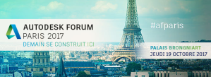 #TECHNOLOGIE - Autodesk Forum Paris 2017 - By AUTODESK @ Palais Brongniart | Paris | Île-de-France | France
