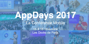 #MOBILE - AppDays 2017 - @ Les Docks de Paris | Aubervilliers | Île-de-France | France