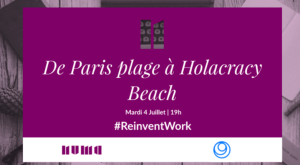 #ReinventWork - De Paris plage à Holocracy Beach - By NUMA @ NUMA | Paris | Île-de-France | France