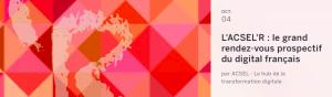#INNOVATION - ACSEL'R le grand rendez-vous prospectif du digital - By l'ACSEL @ Théâtre de l'Europe - Odéon | Paris | Île-de-France | France