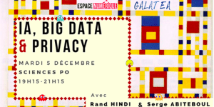 #SOCIETAL - IA, Big data & Privacy : données privées ou privé de données ? By Galatea @ Sciences Po | Paris | Île-de-France | France