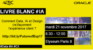 #IA - Comment Data, Intelligence Artificielle et Design (re)façonnent l'Expérience Client ? By Oracle @ L'Elyseum | Paris | Île-de-France | France