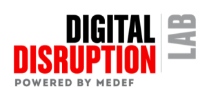 #ENTREPRENARIAT - DIGITAL DISRUPTION LAB  - By le MEDEF @ MEDEF  | Paris-7E-Arrondissement | Île-de-France | France