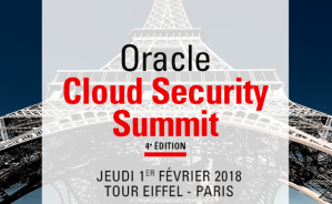 #IT - Oracle Cloud Security Summit - By Oracle @ TOUR EIFFEL  | Paris | Île-de-France | France