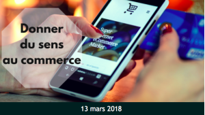 #MARKETING - Donner du sens au commerce - By ADETEM @ Sup de Pub – Campus Eiffel Salle EM124 (1er étage) | Paris | Île-de-France | France