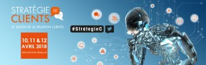 #StrategieC - Stratégie Clients 2018 By WeYou Group @ Paris - Porte de Versailles - Pavillon 4  | Paris | Île-de-France | France