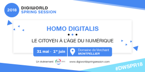#INNOVATIONS #DWSPR18 - Digiworld Spring Session - By IDATE DigiWorld @ Domaine de Verchant | Castelnau-le-Lez | Occitanie | France
