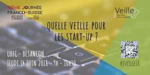 #ENTREPRENARIAT - Quelle veille pour les startups ?  - Comité d'organisation franco-suisse @ Université de Bourgogne - Franche-Comté | Besançon | Bourgogne Franche-Comté | France