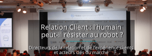#MARKETING - Relation Client : l'humain peut-il résister aux robots ? » By Agora Fonctions @ Pavillon d'Armenonville  | Paris | Île-de-France | France