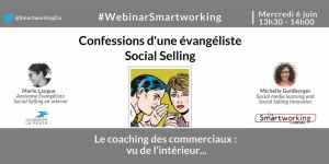 #MARKETING - Webinar -  Confession d'une évangéliste Social Selling - By Smartworking @ En ligne