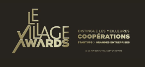 #INNOVATIONS - #VillageAwards - Cérémonie des Village Awards - BY Le village by CA @ Le Village by CA | Paris | Île-de-France | France