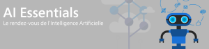 #INNOVATIONS - AI ESSENTIALS - By Microsoft France @ Microsoft France | Issy-les-Moulineaux | Île-de-France | France