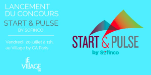 #ENTREPRENARIAT - Lancement du concours « Start &Pulse - By Sofinco @ Le Village by CA | Paris | Île-de-France | France
