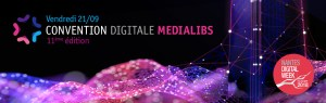 #IT - Convention Digitale - By Medialibs @ CCO Nantes, Tour de Bretagne | Nantes | Pays de la Loire | France