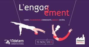 #MARKETING - Engagement : Clients, collaborateurs, communautés, marques, sociétal - By Adetem @ L'Espace Saint Martin | Paris | Île-de-France | France