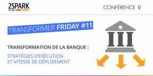 #INNOVATIONS - Transformation de la banque : stratégies d'exécution et vitesse de déploiement - By 2Spark @ L'Appart Lafayette | Paris | Île-de-France | France